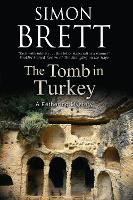 The Tomb in Turkey - A Fethering Mystery (Paperback)