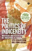 The Politics of Indigeneity: Dialogues and Reflections on Indigenous Activism (Paperback)