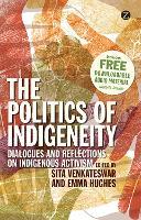 The Politics of Indigeneity: Dialogues and Reflections on Indigenous Activism (Hardback)