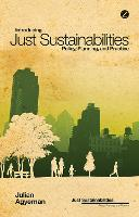 Introducing Just Sustainabilities: Policy, Planning, and Practice - Just Sustainabilities (Hardback)