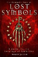 The Mammoth Book of Lost Symbols: A Dictionary of the Hidden Language of Symbolism - Mammoth Books (Paperback)
