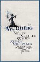 We Others: New and Selected Stories (Hardback)