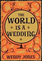 The World is a Wedding (Hardback)