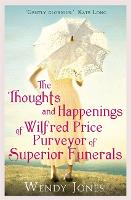 The Thoughts & Happenings of Wilfred Price, Purveyor of Superior Funerals (Paperback)