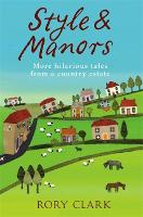 Style and Manors: Rustic Tales from a Suffolk Country Estate (Paperback)