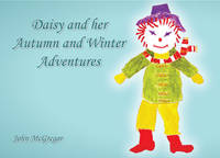 Daisy and Her Autumn and Winter Adventures (Paperback)