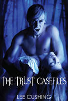 The Trust Casefiles (Paperback)