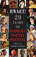 Hwaet!: 20 Years of Ledbury Poetry Festival (Paperback)