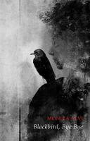 Blackbird, Bye Bye (Paperback)