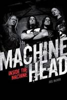 Machine Head: Inside The Machine (Paperback)