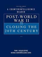 A Counterintelligence Reader, Volume III: Post-World War II to Closing the 20th Century (Hardback)