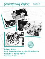 Power Pack: U.S. Intervention in the Dominican Republic, 1965-1966 (Leavenwoth Papers Series, No. 13) (Paperback)