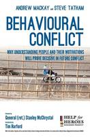 Behavioural Conflict: Why Understanding People and Their Motives Will Prove Decisive in Future Conflict (Hardback)