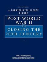 A Counterintelligence Reader, Volume III: Post-World War II to Closing the 20th Century (Paperback)
