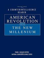 A Counterintelligence Reader, Volume IV: American Revolution into the New Millenium (Paperback)