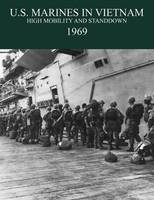 U.S. Marines in the Vietnam War: High Mobility and Standdown 1969 (Paperback)