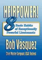 Heirpower!: Eight Basic Habits of Exceptionally Powerful Lieutenants (Paperback)