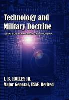 Technology and Military Doctrine: Essays on a Challenging Relationship (Paperback)