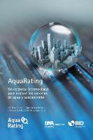 AquaRating: Un estandar internacional para evaluar los servicios de agua y alcantarillado saneamiento (Paperback)