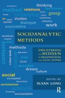 Socioanalytic Methods: Discovering the Hidden in Organisations and Social Systems (Paperback)
