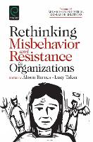 Rethinking Misbehavior and Resistance in Organizations - Advances in Industrial and Labor Relations 19 (Hardback)