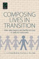 Composing Lives in Transition: A Narrative Inquiry into the Experiences of Early School Leavers (Paperback)