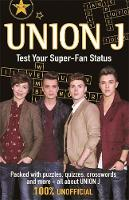 Union J: Test Your Super-Fan Status (Paperback)