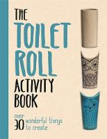 The Toilet Roll Activity Book (Paperback)