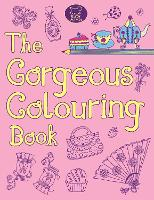 The Gorgeous Colouring Book (Paperback)