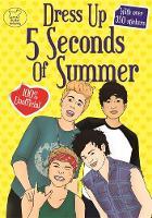 Dress Up 5 Seconds of Summer - Sticker Activity (Paperback)