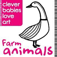 Clever Babies Love Art: Farm Animals (Board book)