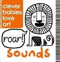 Clever Babies Love Art: Sounds (Board book)