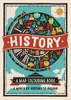 History: A Map Colouring Book: A World of History to Colour (Paperback)