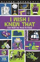 I Wish I Knew That: Cool Stuff You Need to Know (Paperback)