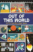 Out of This World: All The Cool Bits About Space (Paperback)