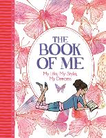 The Book of Me: My Life, My Style, My Dreams - 'All About Me' Diary & Journal Series (Paperback)