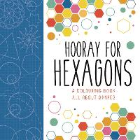 Hooray for Hexagons: A Colouring Book All About Shapes (Paperback)