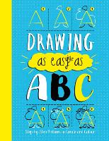 Drawing As Easy As ABC: Step-by-Step Pictures to Create and Colour (Paperback)