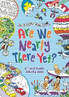 Are We Nearly There Yet? - Buster Backpack Books (Paperback)