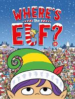 Where's the Elf?: A Christmas Search and Find Book - Search and Find Activity (Paperback)