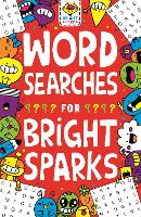 Wordsearches for Bright Sparks: Ages 7 to 9 - Buster Bright Sparks (Paperback)