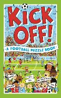 Kick Off! A Football Puzzle Book: Quizzes, Crosswords, Stats and Facts to Tackle (Paperback)