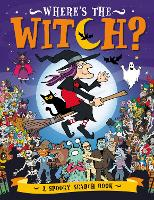 Where's the Witch?: A Spooky Search and Find Book - Search and Find Activity (Paperback)