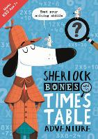 Sherlock Bones and the Times Table Adventure: A KS2 home learning resource - Buster Practice Workbooks (Paperback)