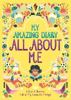 My Amazing Diary All About Me: A Secret Journal Full of My Favourite Things - 'All About Me' Diary & Journal Series (Paperback)