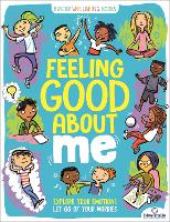 Feeling Good About Me: Explore Your Emotions, Let Go of Your Worries - Buster Wellbeing (Paperback)