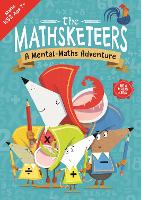 The Mathsketeers' Mental Maths Adventure: A Key Stage 2 Home Learning Resource - Buster Practice Workbooks (Paperback)