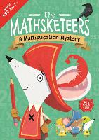 The Mathsketeers' Multiplication Mystery: A Key Stage 2 Home Learning Resource - Buster Practice Workbooks (Paperback)