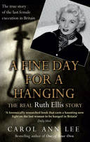 A Fine Day for a Hanging: The Real Ruth Ellis Story (Paperback)