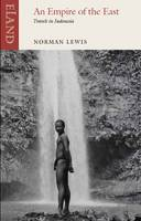 Empire of the East: Travels in Indonesia (Paperback)
